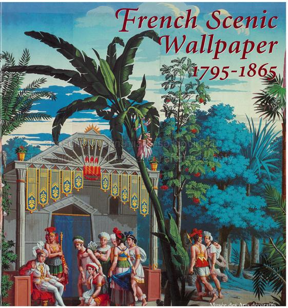French Scenic Wallpaper, 1795-1865