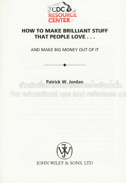 How to Make Brilliant Stuff That People Love ... and Make Big Money Out of It